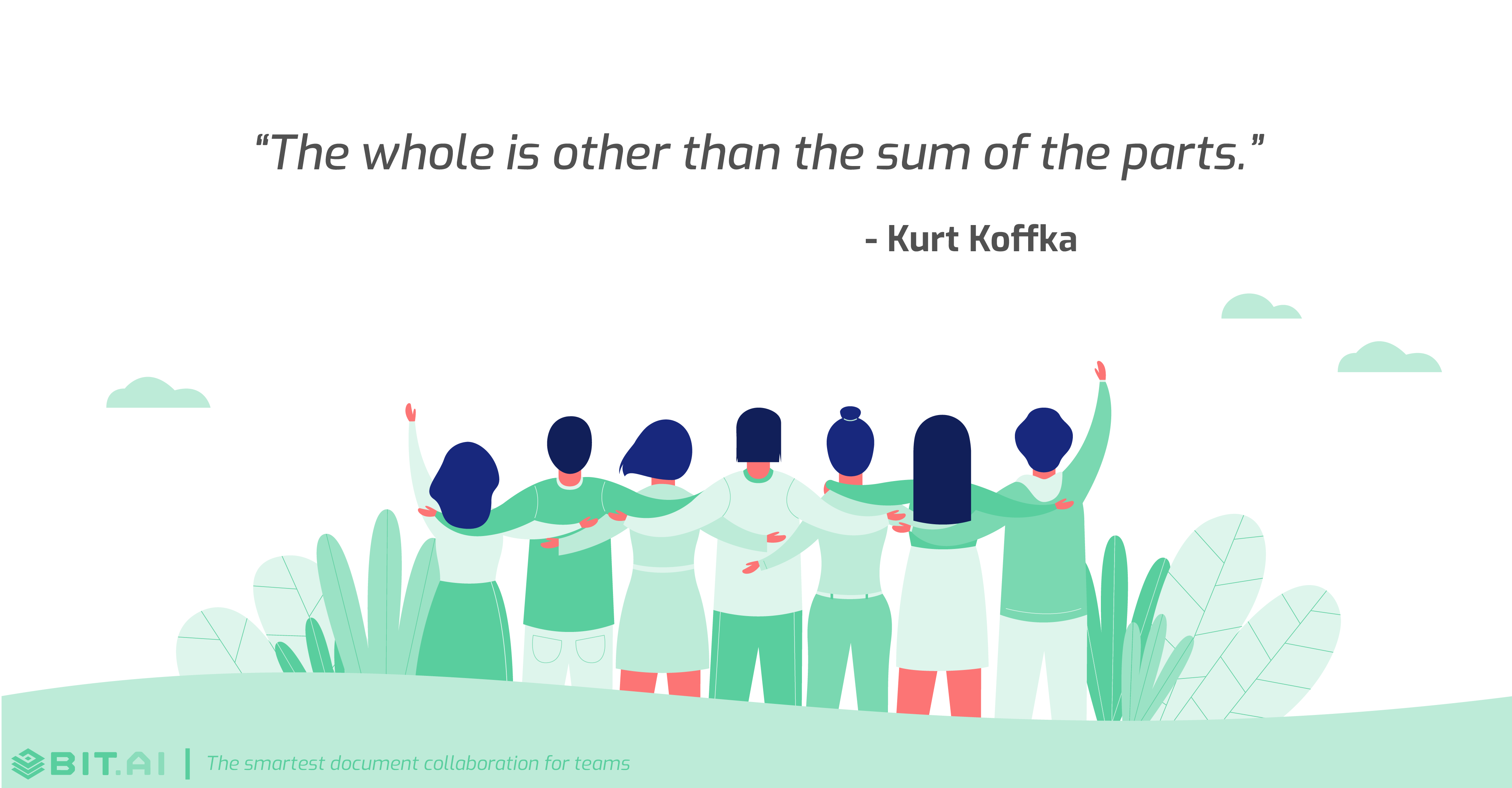 Teamwork collaboration quote: The whole is other than the sum of the parts – Kurt Koffka
