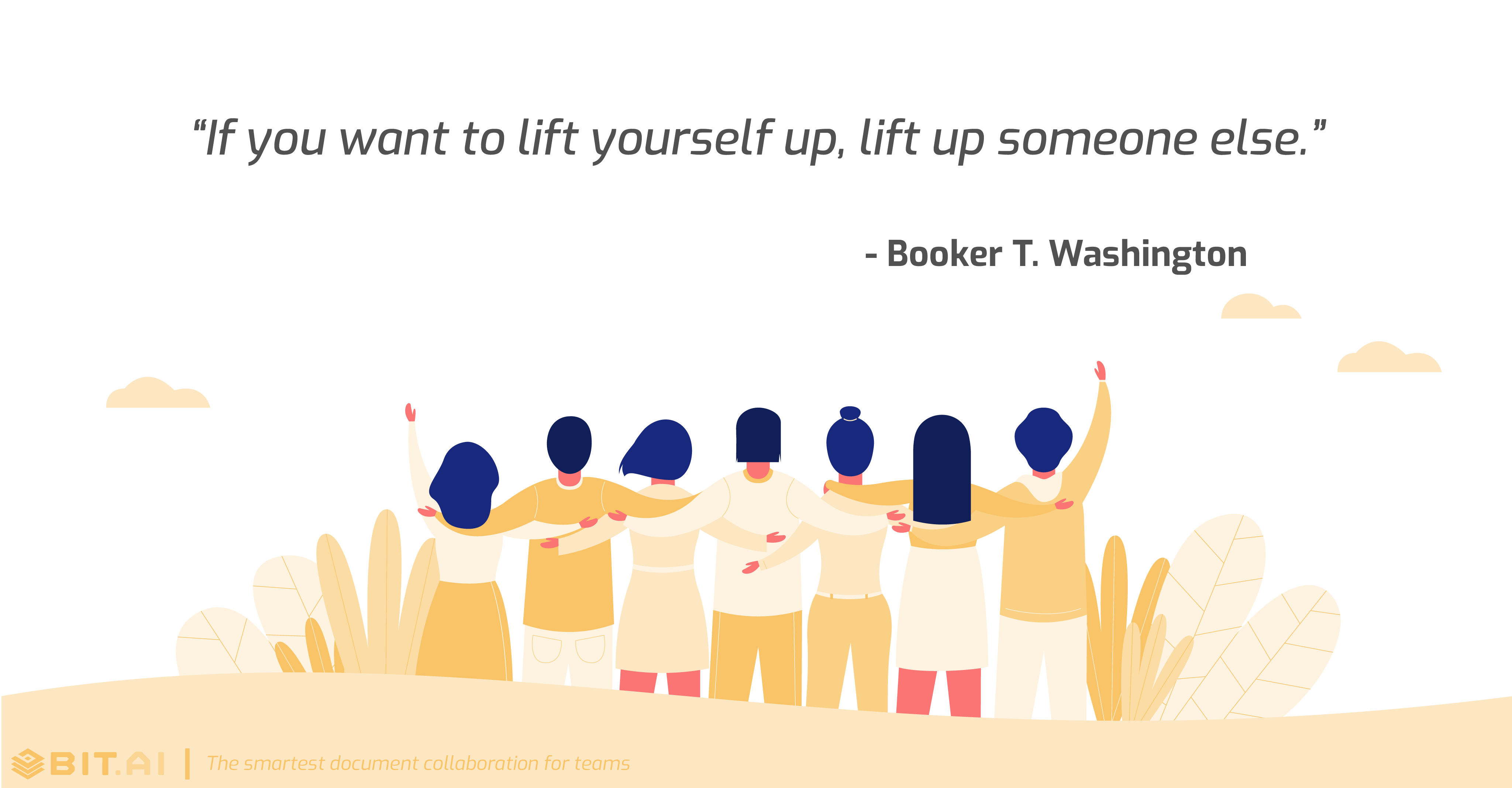 Teamwork collaboration quote: If you want to lift yourself up, lift up someone else – Booker T. Washington
