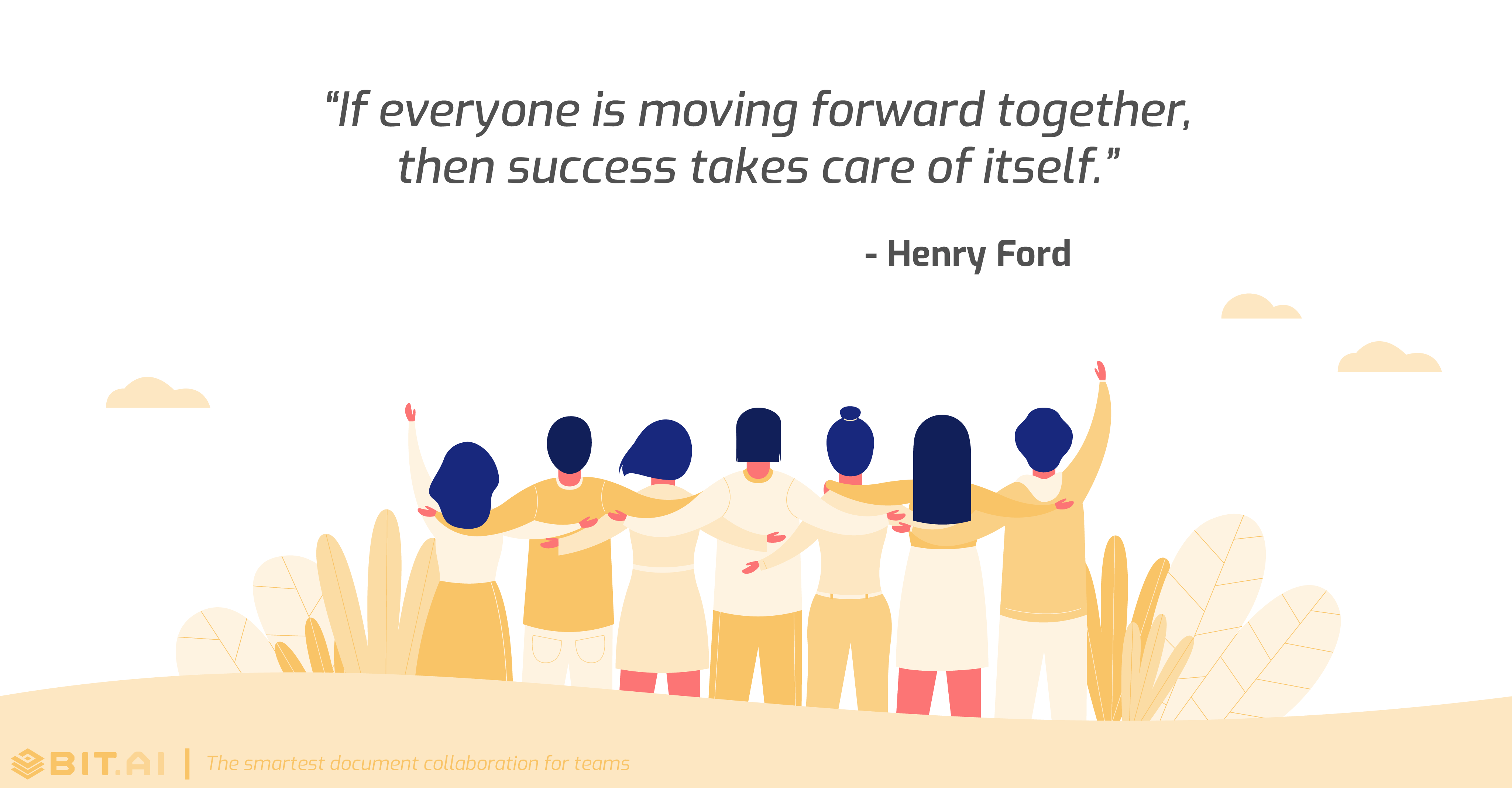 "Teamwork collaboration quote: If everyone is moving forward together, then success takes care of itself."" - Henry Ford"
