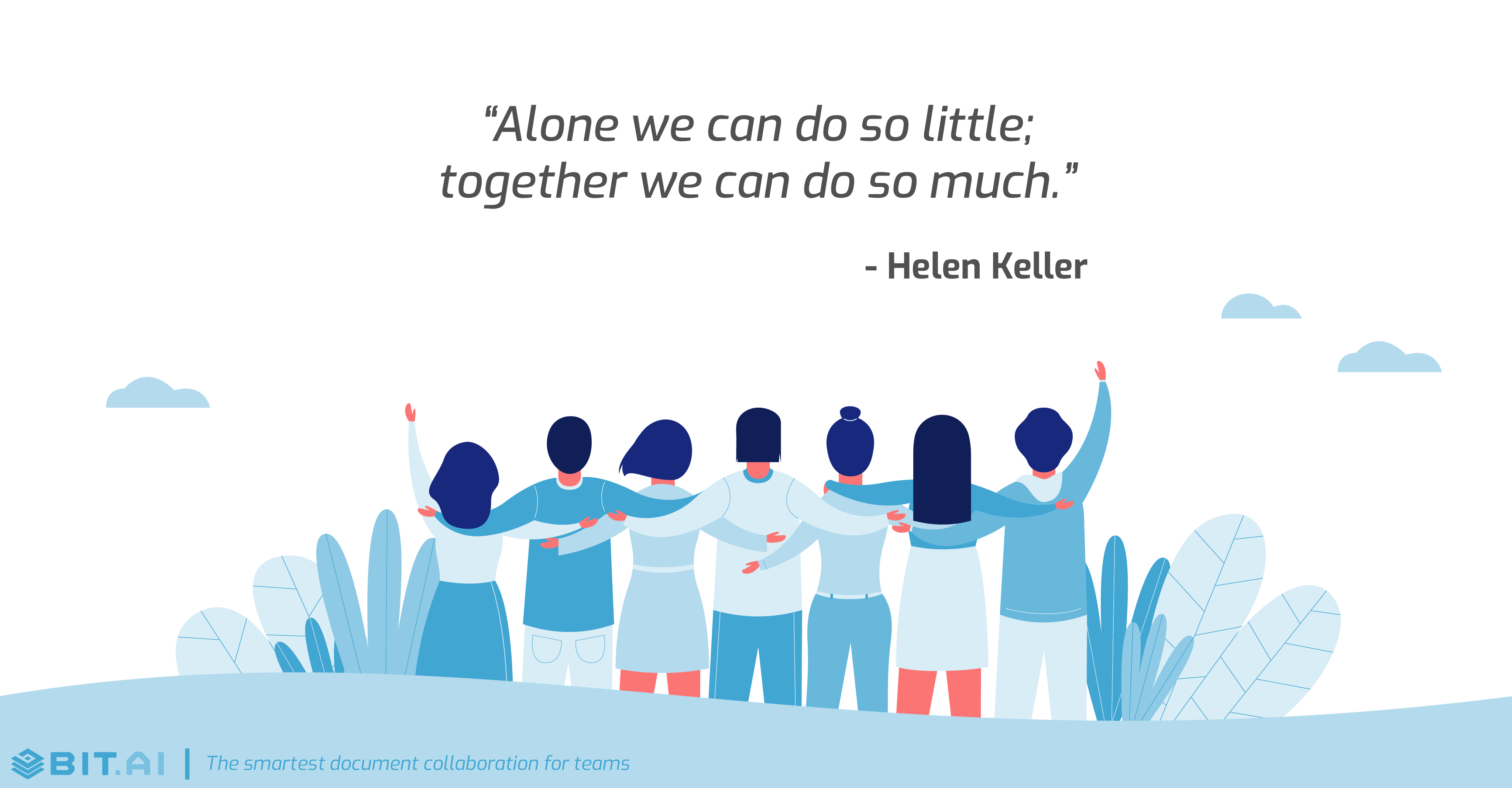Teamwork collaboration quote: Alone we can do so little; together we can do so much.- Helen Keller
