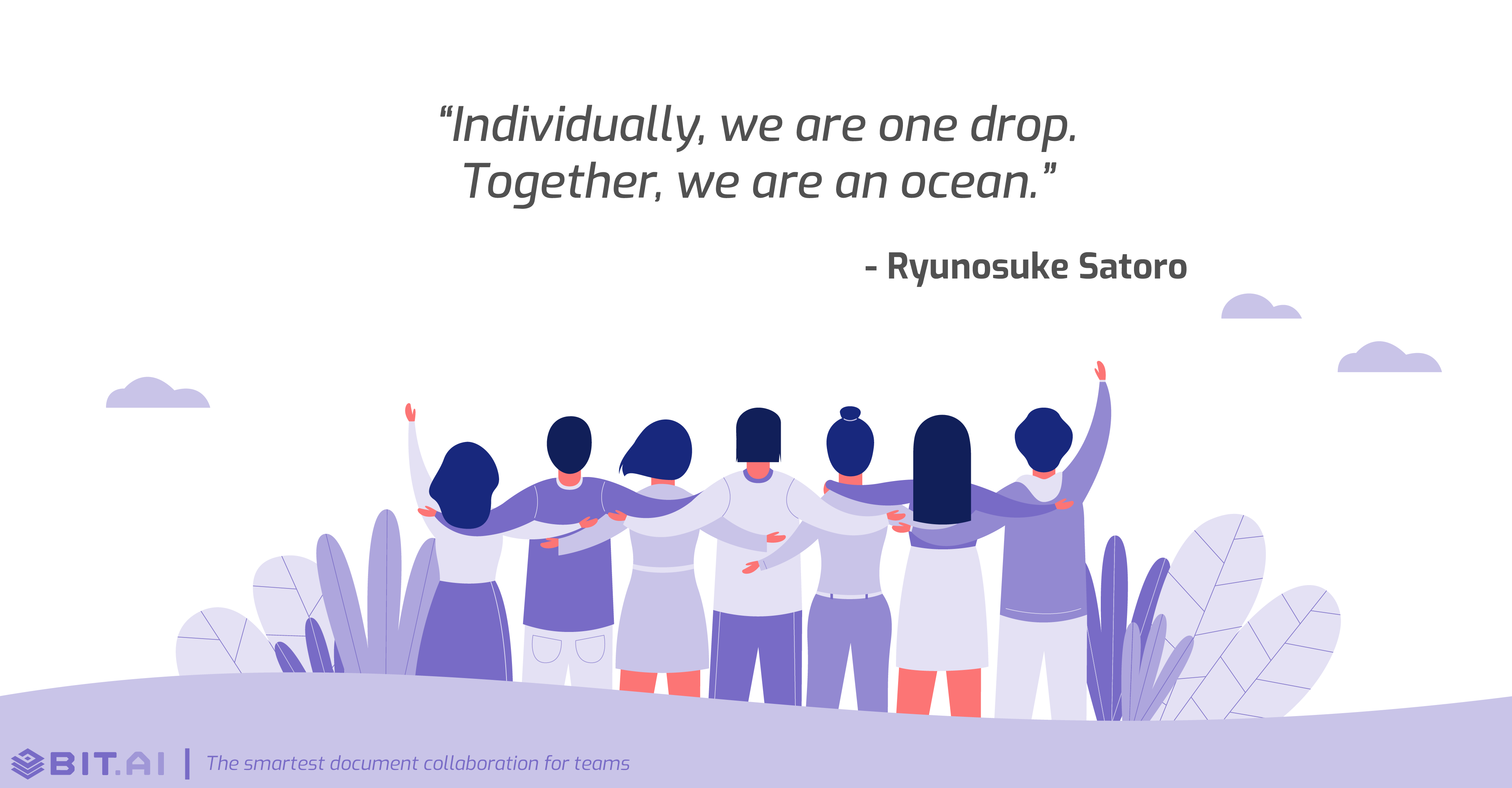 Teamwork collaboration quote: Individually, we are one drop. Together, we are an ocean. -Ryunosuke Satoro