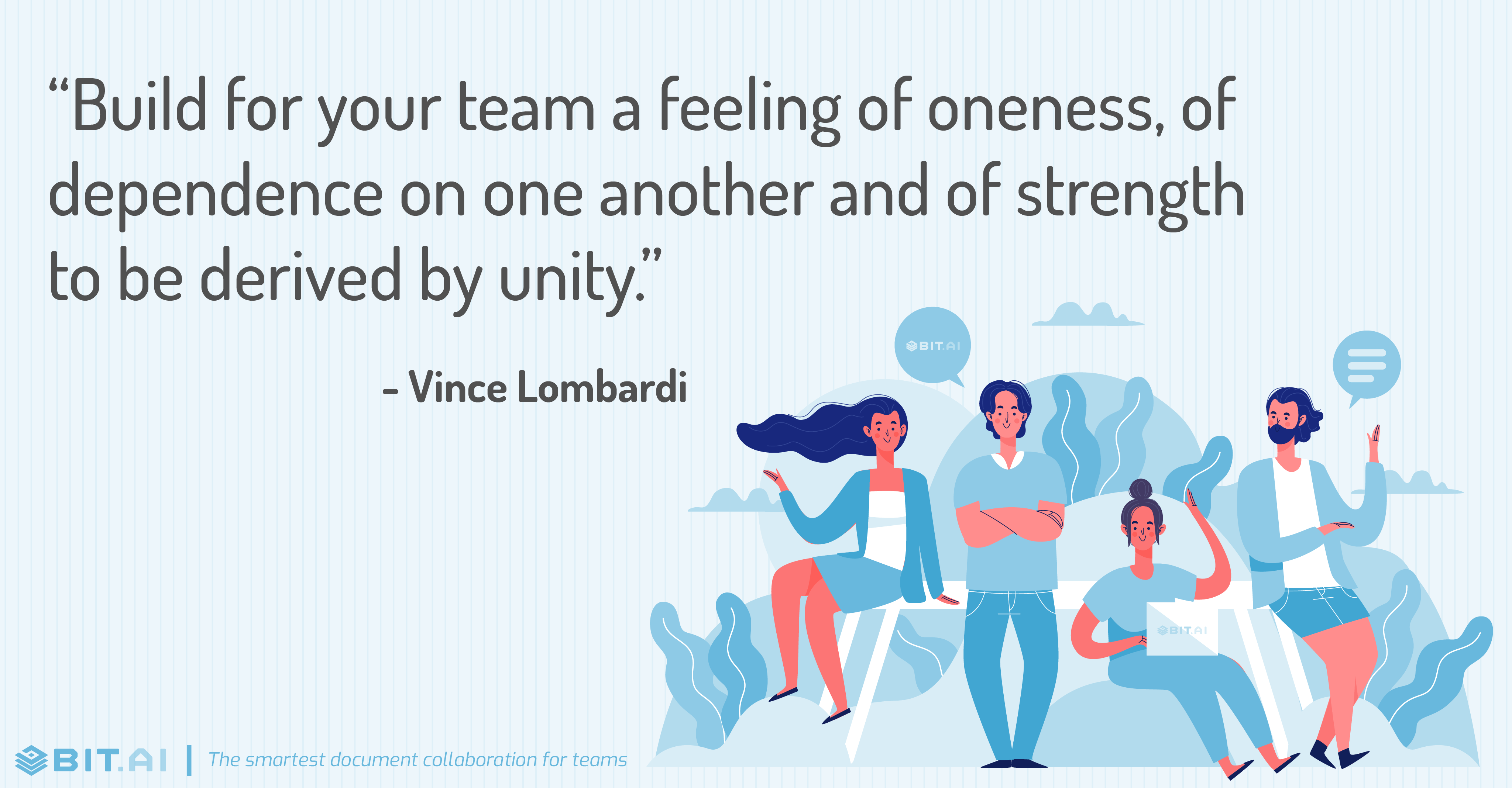 """Build for your team a feeling of oneness, of dependence on one another and of strength to be derived by unity."" - Vince Lombardi"