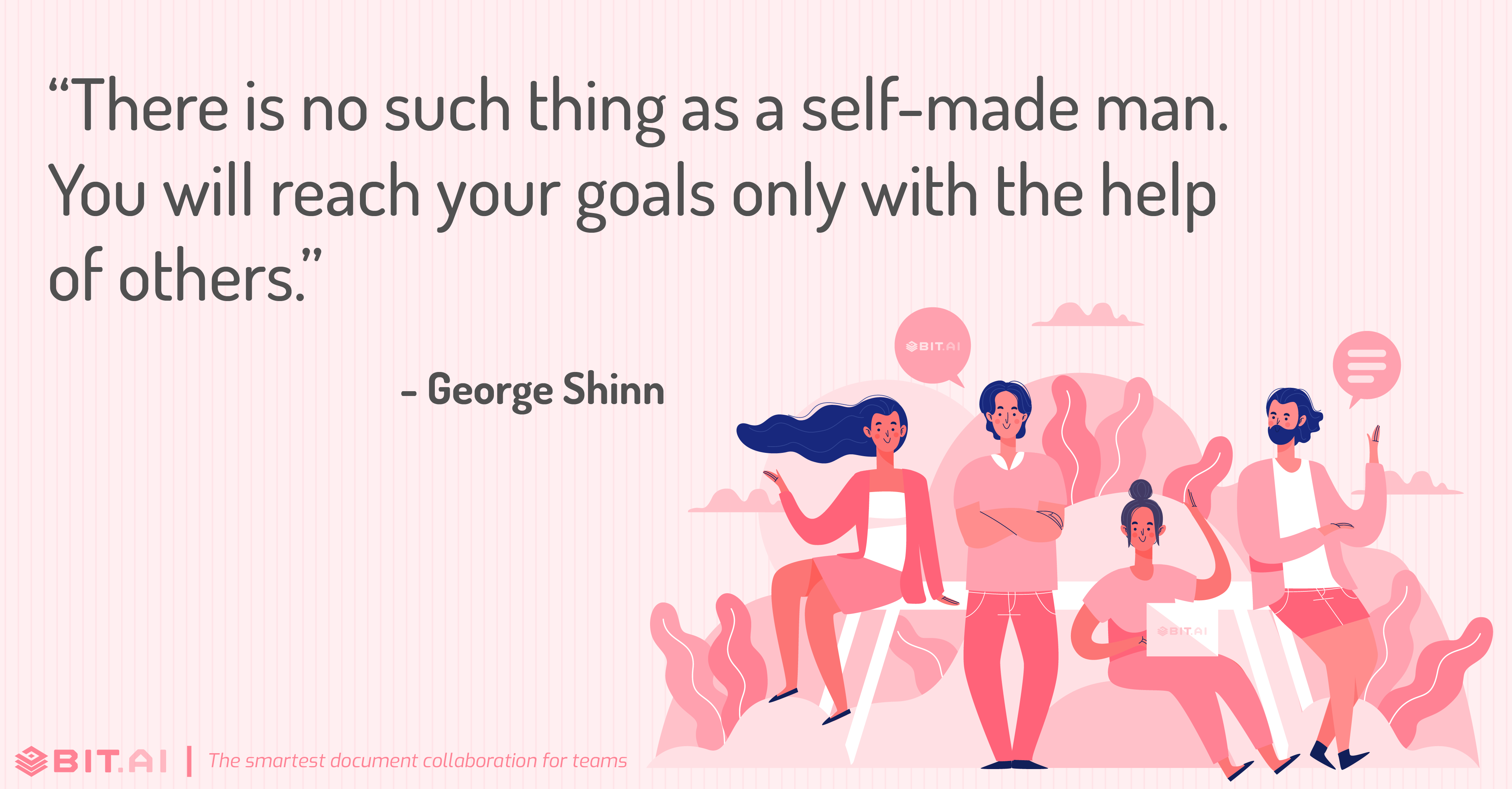 """There is no such thing as a self-made man. You will reach your goals only with the help of others."" - George Shinn"