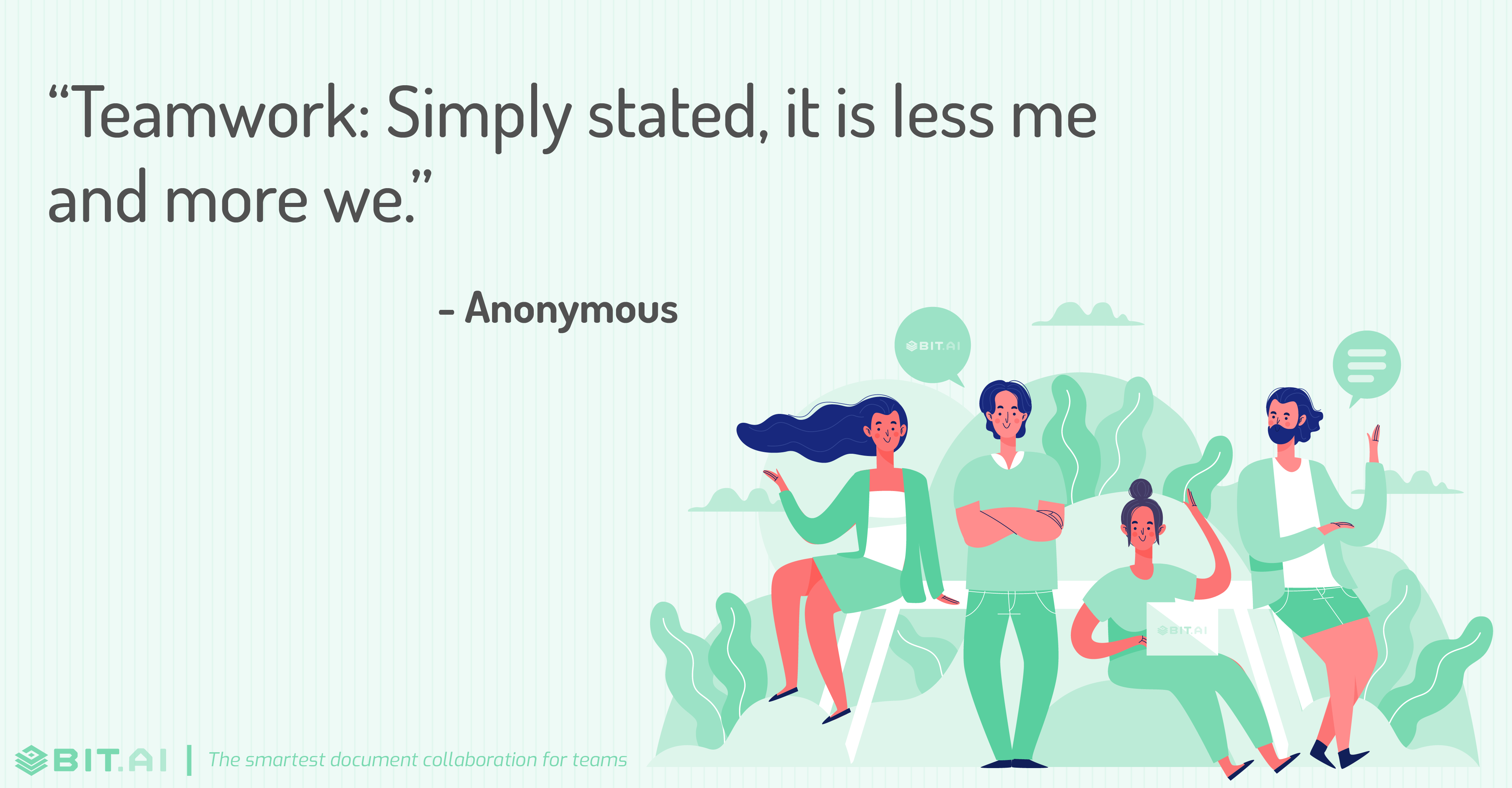 """Teamwork: Simply stated, it is less me and more we."" - Anonymous"