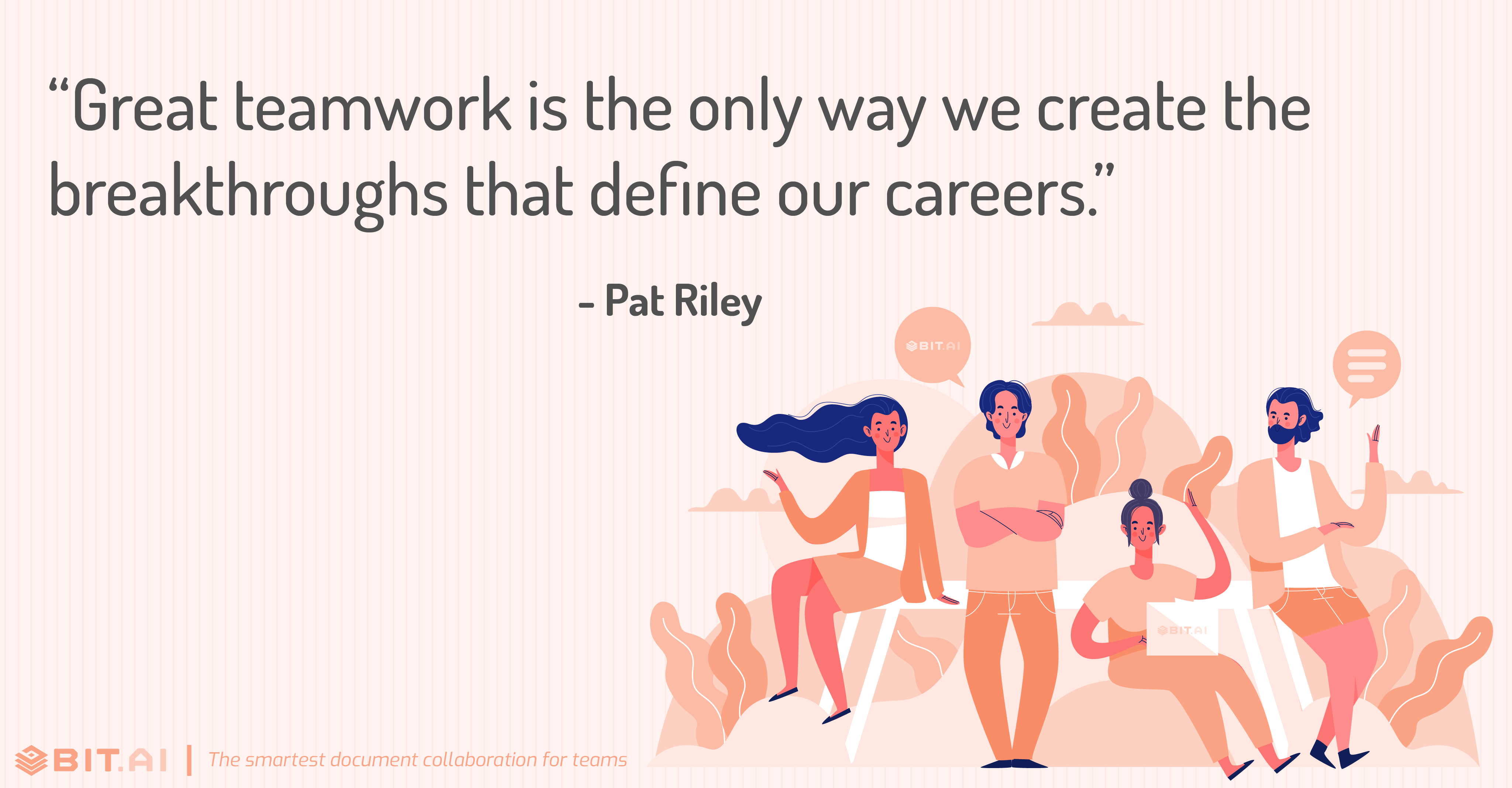 """Great teamwork is the only way we create the breakthroughs that define our careers."" - Pat Riley"