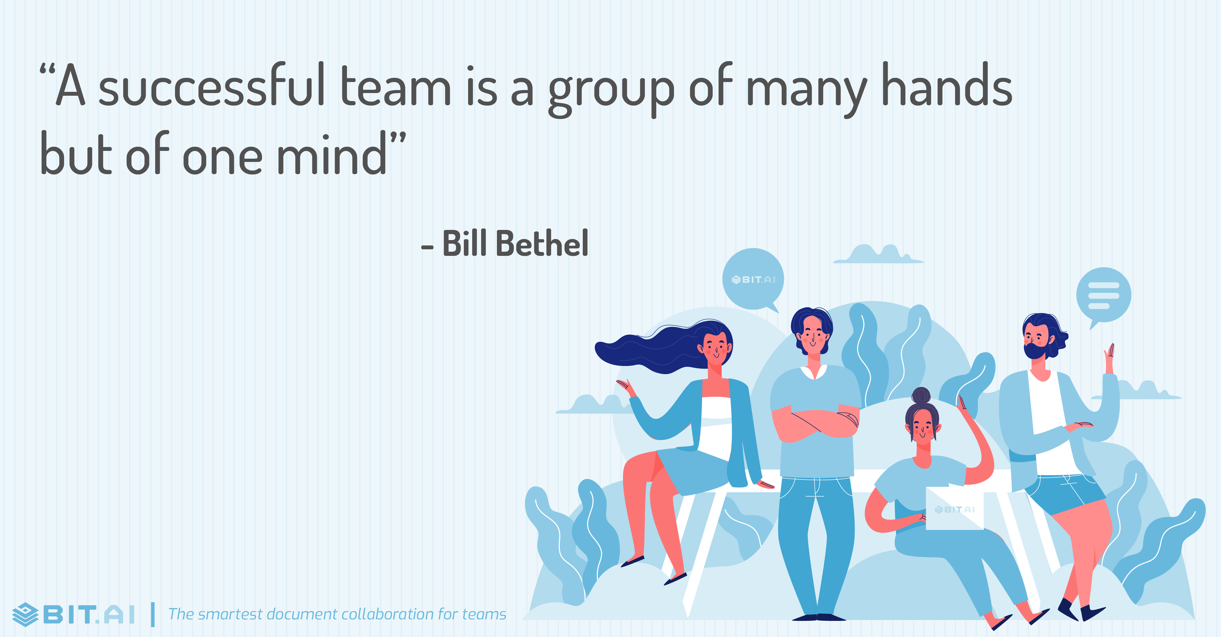 """A successful team is a group of many hands but of one mind"" - Bill Bethel"