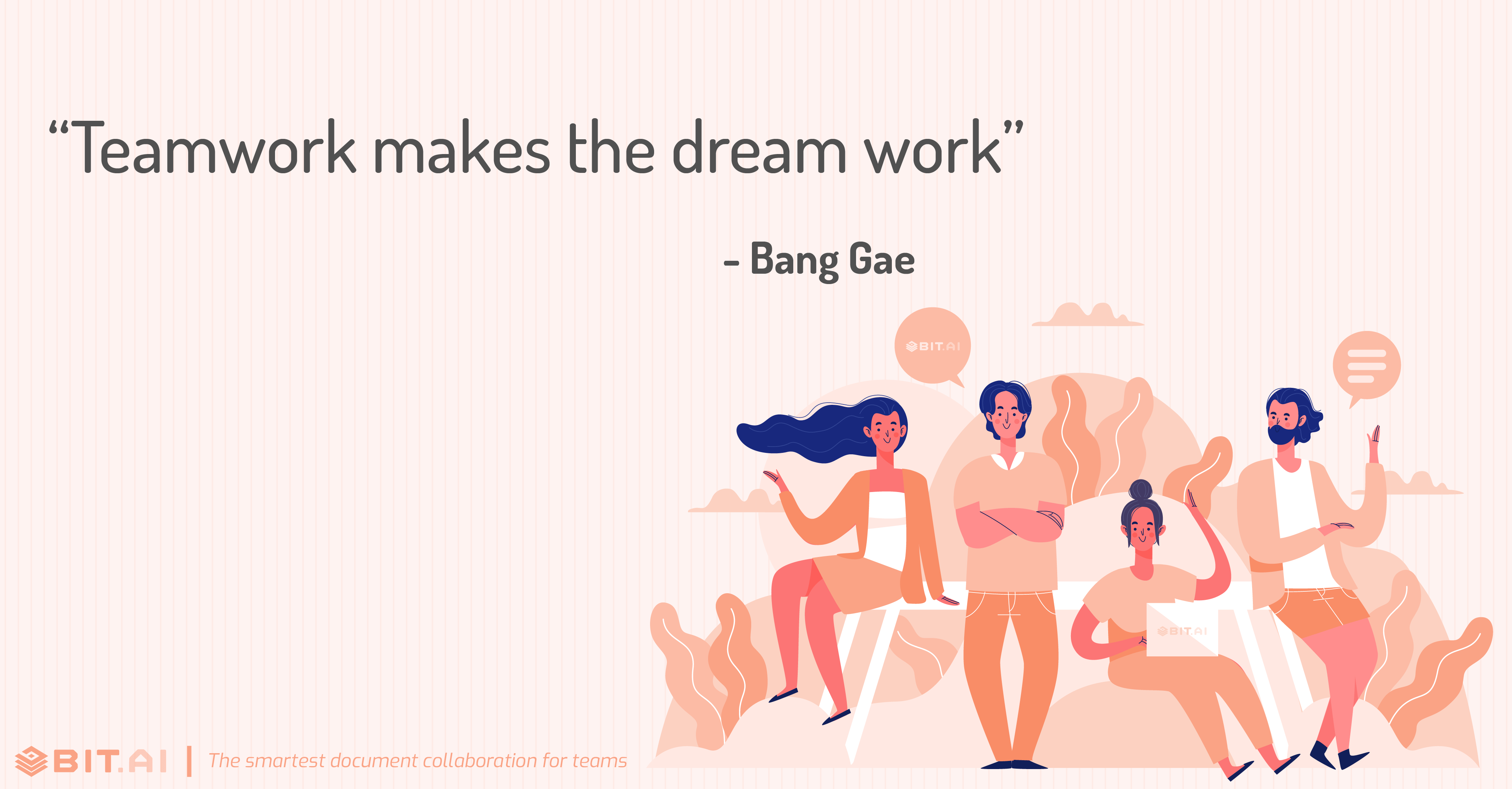 """Teamwork makes the dream work"" - Bang Gae"