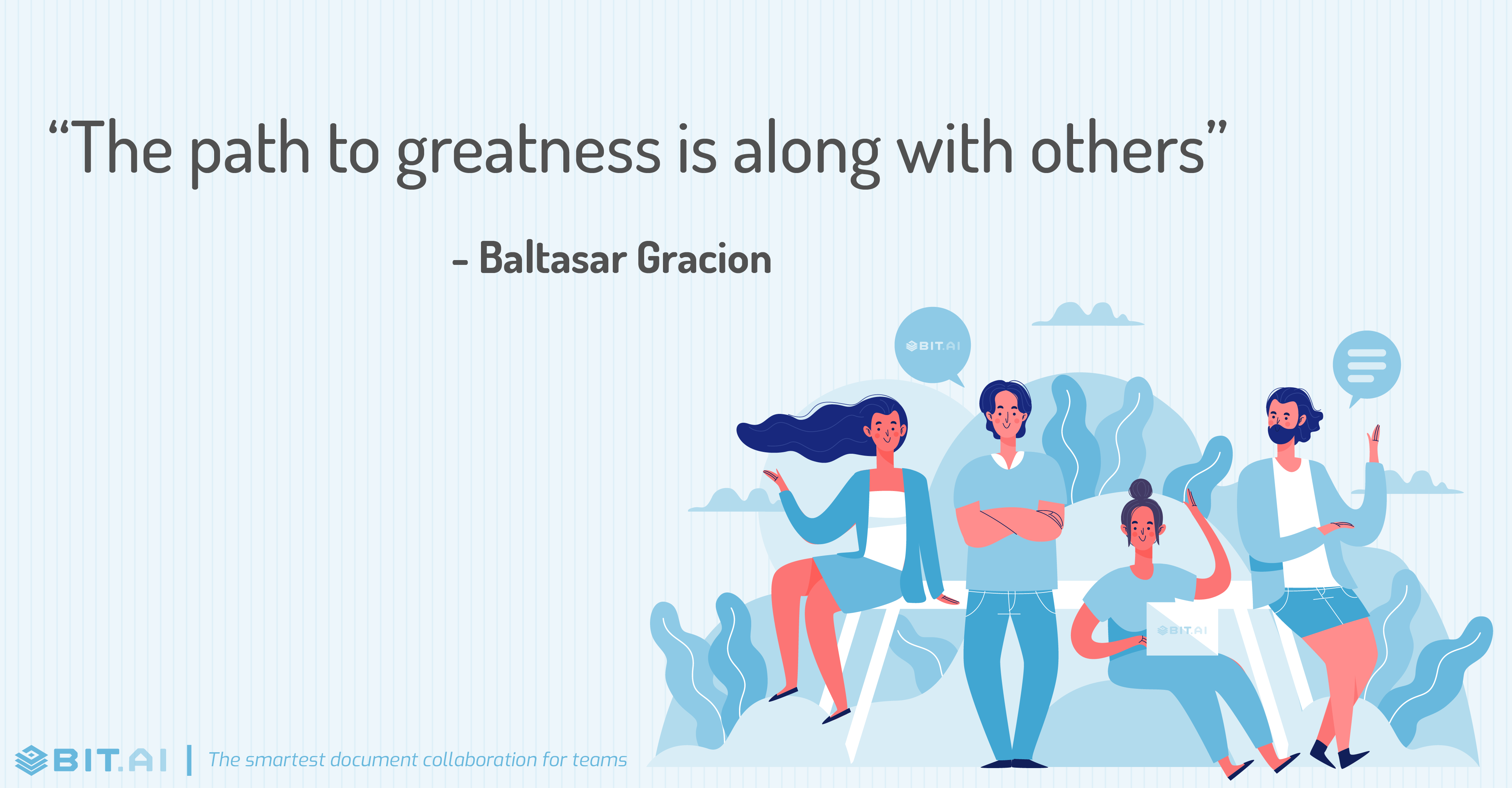 """The path to greatness is along with others"" - Baltasar Gracion"