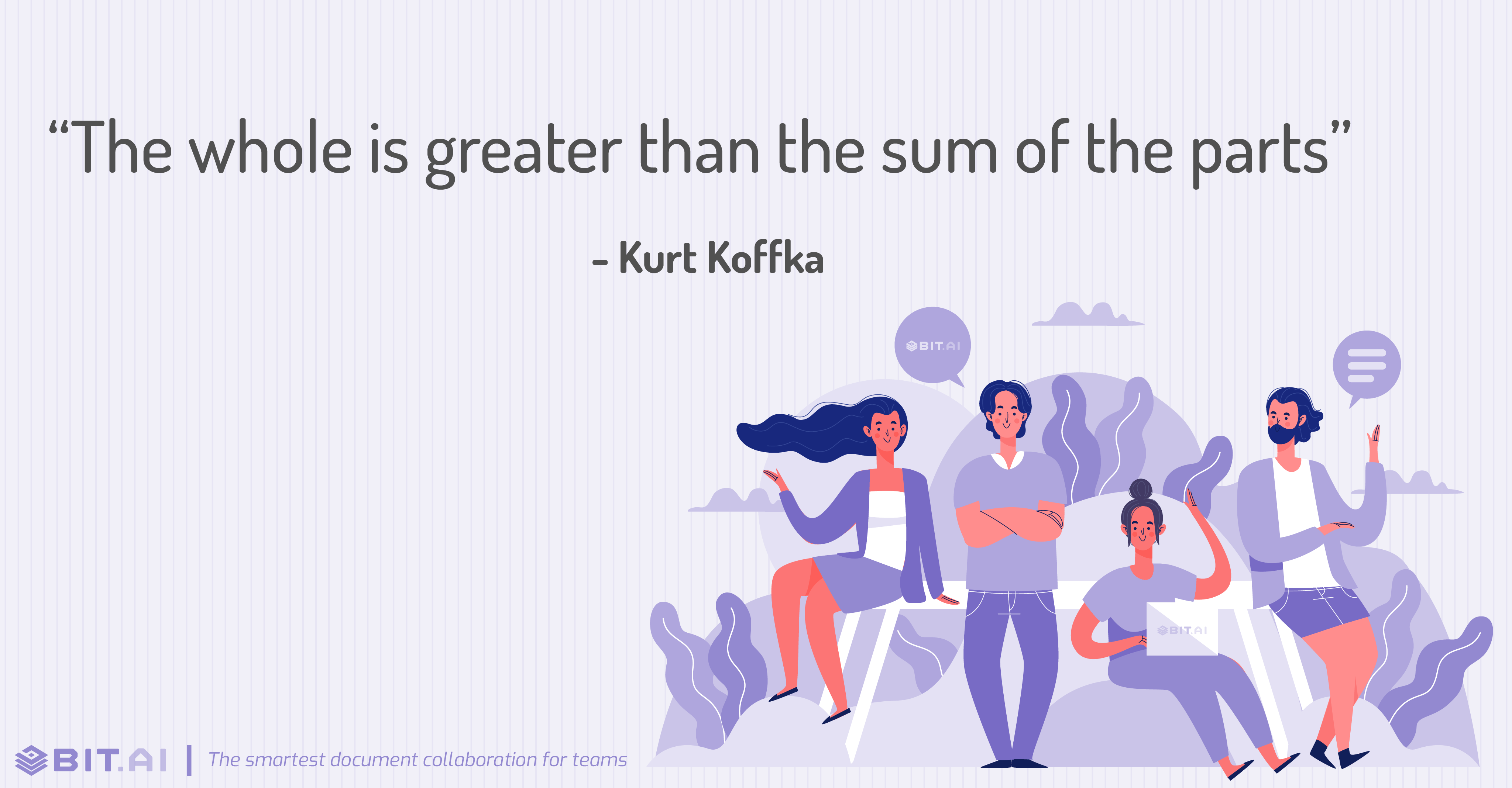 """The whole is greater than the sum of the parts"" - Kurt Koffka"