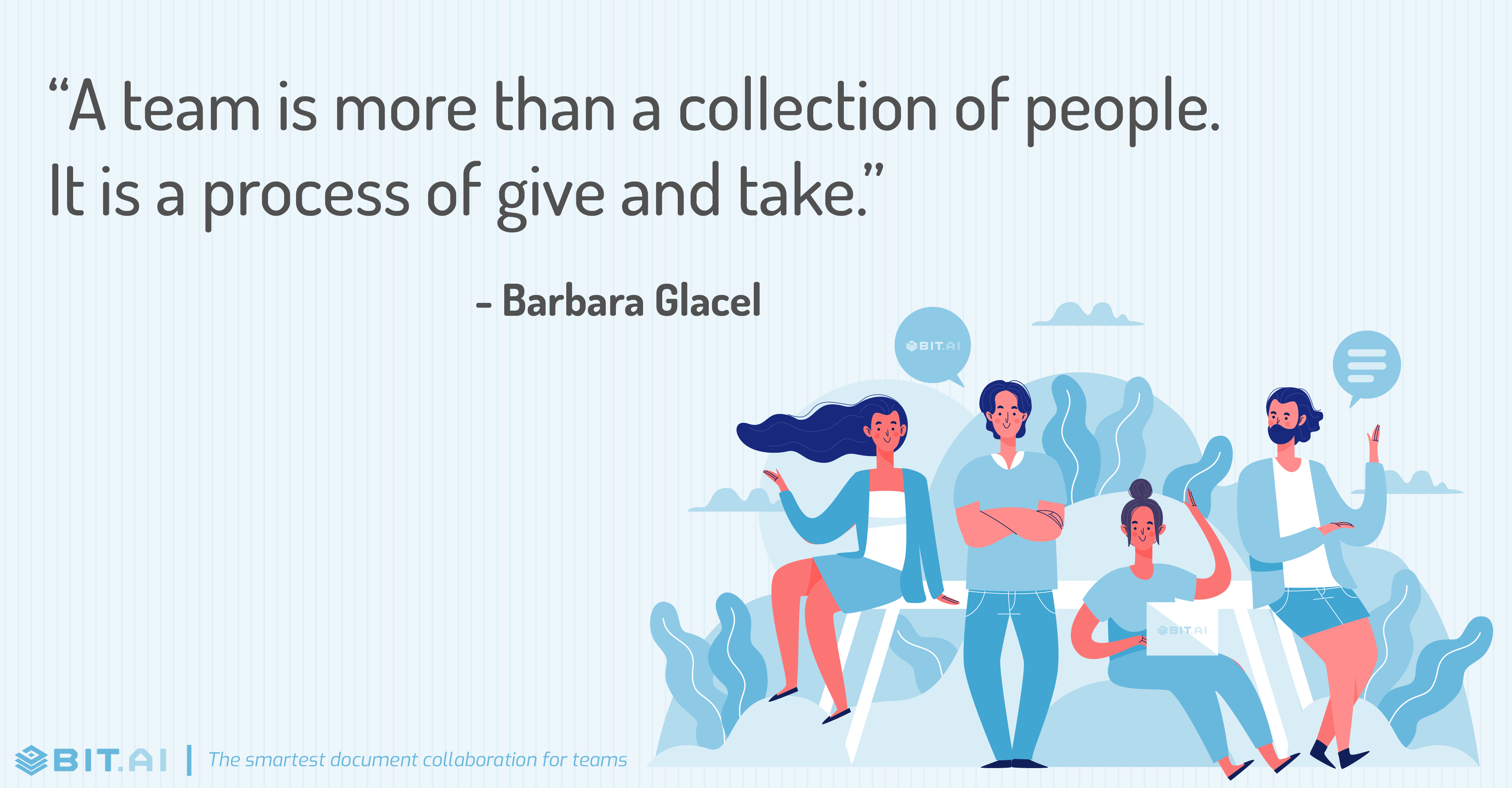 """A team is more than a collection of people. It is a process of give and take."" - Barbara Glacel"