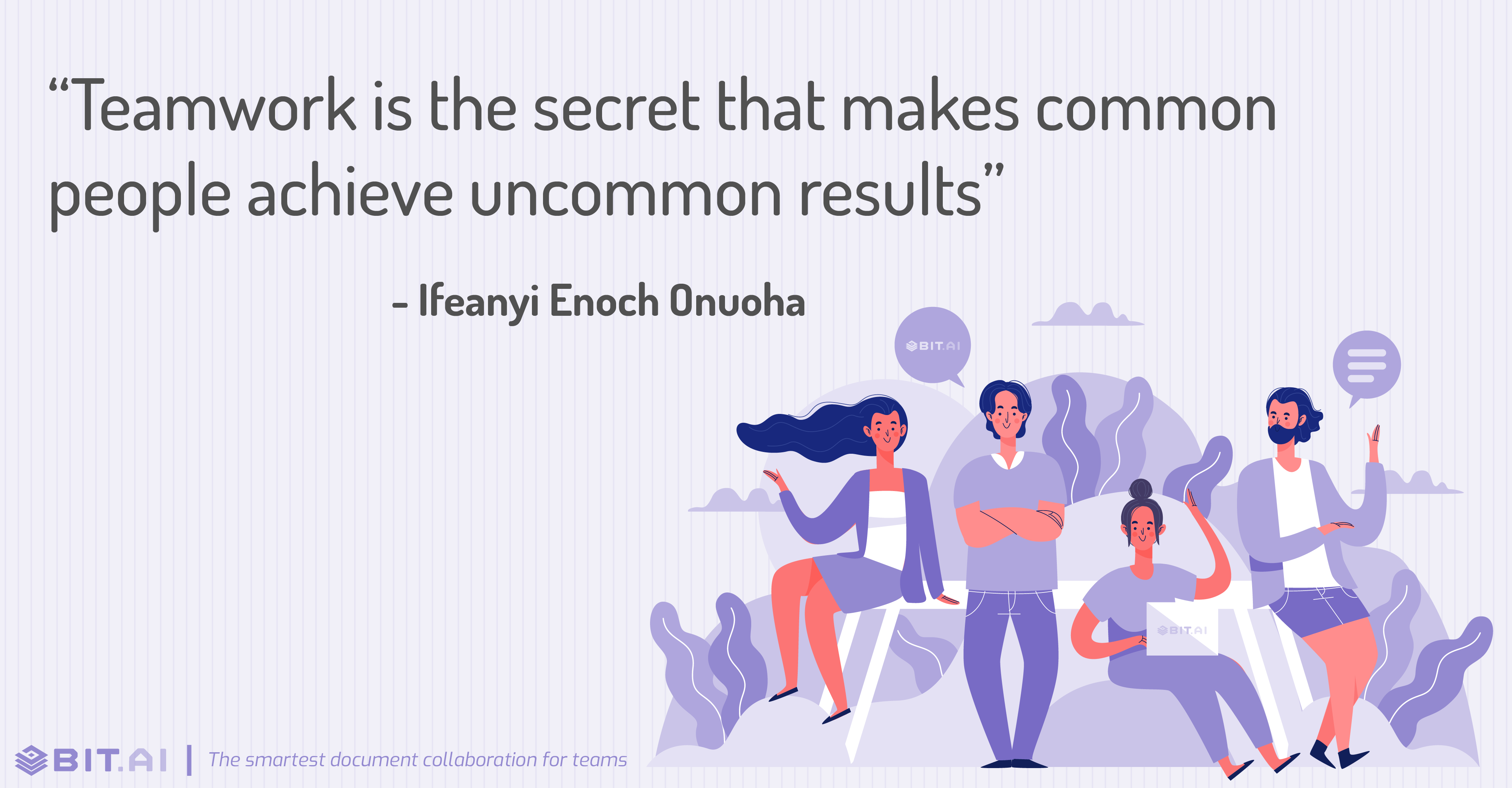"""Teamwork is the secret that makes common people achieve uncommon results"" - Ifeanyi Enoch Onuoha"