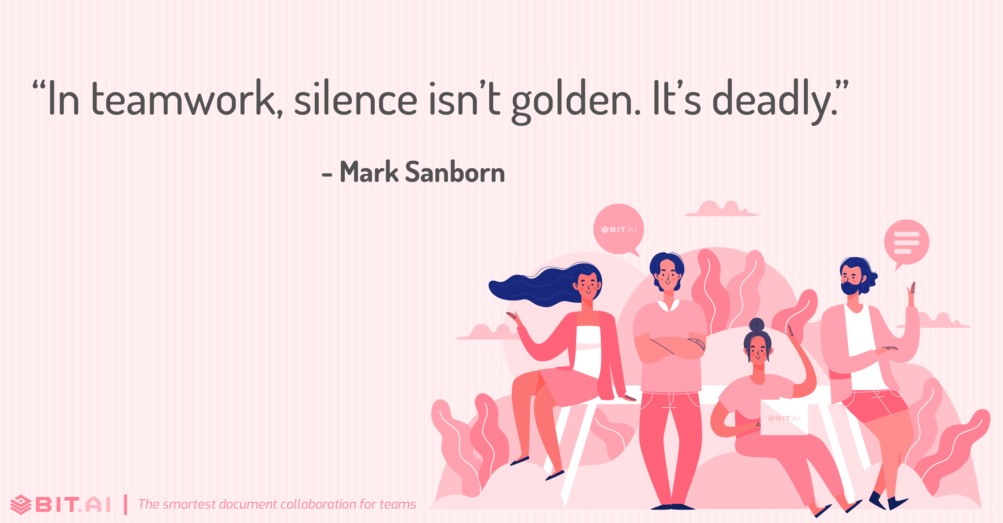 """In teamwork, silence isn't golden. It's deadly."" - Mark Sanborn"