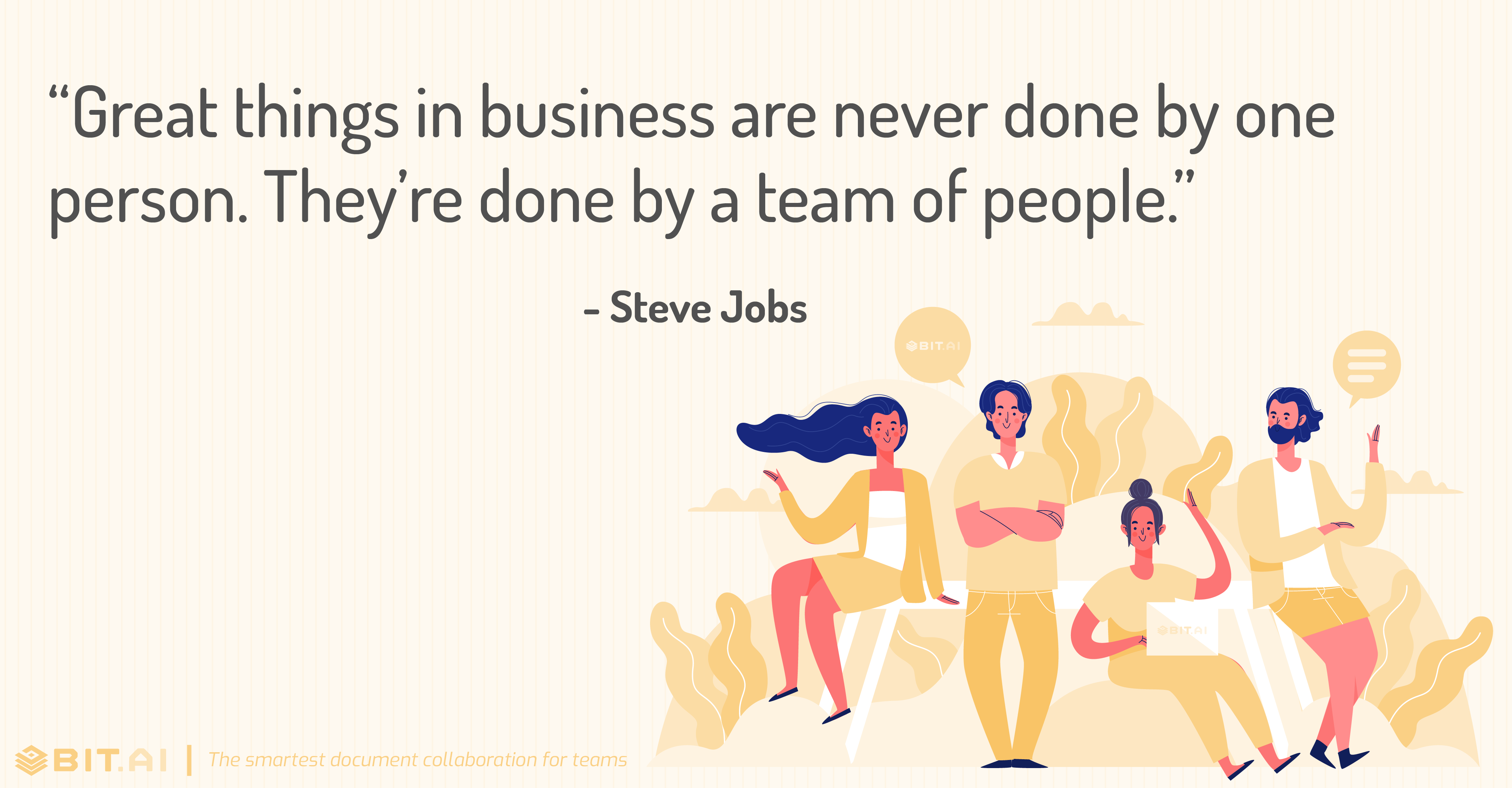 """Great things in business are never done by one person. They're done by a team of people."" - Steve Jobs"