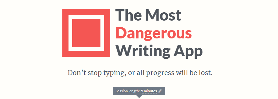 The most dangerous writing app : Writing tool