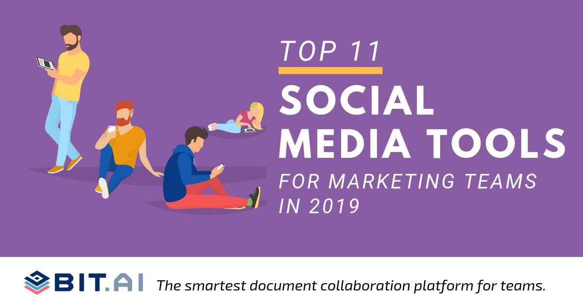 Top 11 Social Media Tools for Marketing Teams in 2019 - Bit Blog