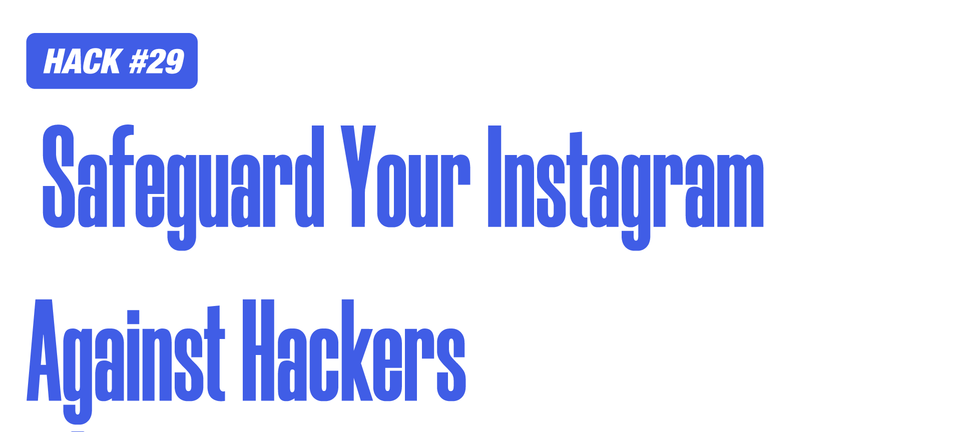 Instagram Marketing Hack for safeguarding account against hackers