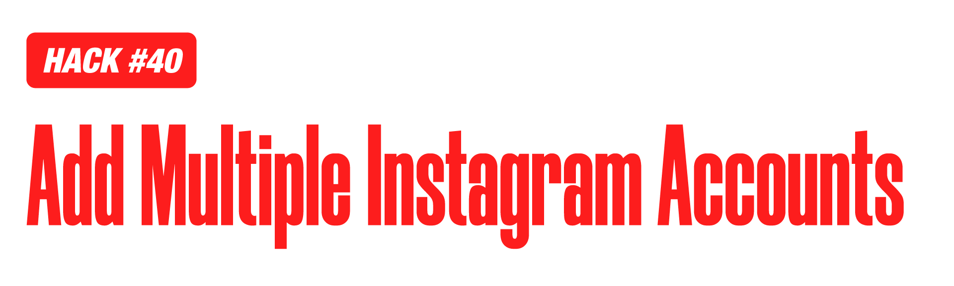 Instagram marketing hack of adding multiple instagram accounts