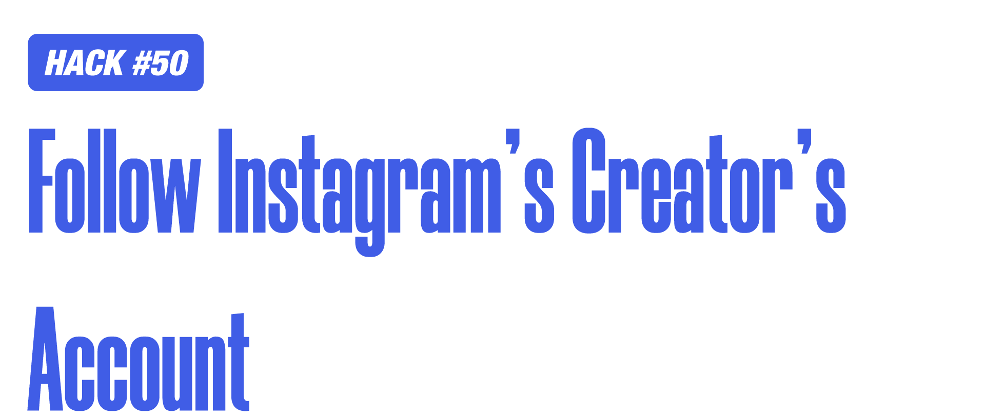 Instagram marketing hack of following instagram creator's account