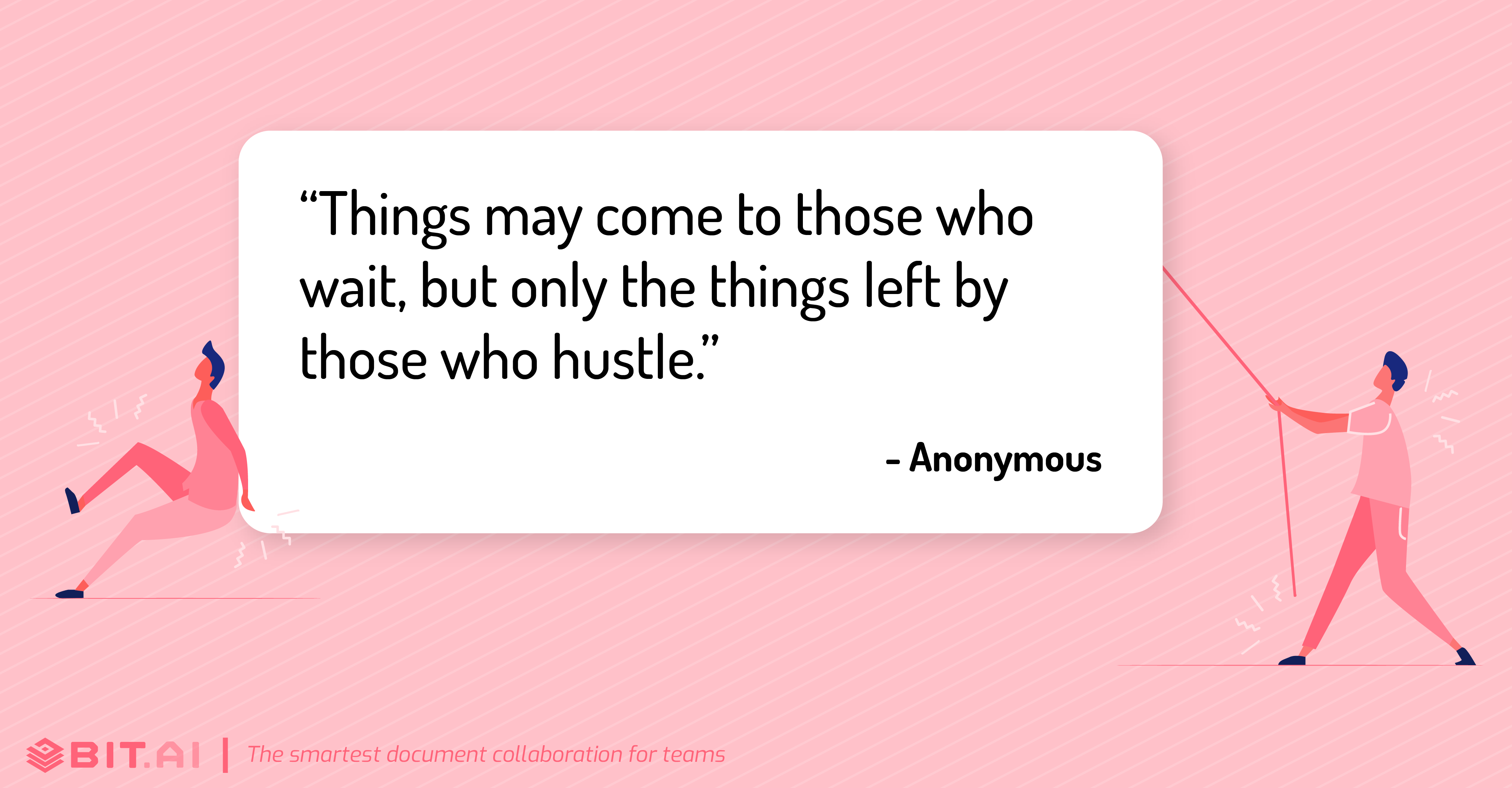 """Things may come to those who wait, but only the things left by those who hustle."" - Hard work quote"